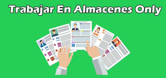 Almacenes Only Trabajar Con Nosotros